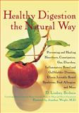 Healthy Digestion the Natural Way, D. Lindsey Berkson, 1630261017