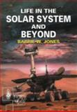 Life in the Solar System and Beyond, Jones, Barrie W., 1852331011