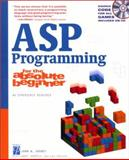 ASP Programming for the Absolute Beginner, Gosney, John W., 1931841012