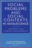 Social Problems and Social Contexts in Adolescence : Perspectives Across Boundaries, , 0202361012