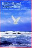 Bible-Based Counseling, Mark Chapman, 0595401015