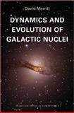 Black Holes and the Dynamics of Galactic, Merritt, D., 069112101X