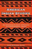 American Indian Studies : An Interdisciplinary Approach to Contemporary Issues, , 082043101X