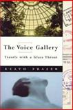 The Voice Gallery, Keath Fraser, 0887621015