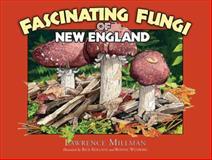 Fascinating Fungi of New England, Lawrence Millman, 1936571013