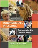 Fundamentals of Selling : Customers for Life Through Service, Futrell, Charles, 0077861019