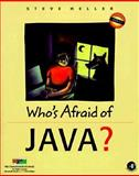 Who's Afraid of Java?, Heller, Steve, 0123391016