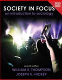 Society in Focus : An Introduction to Sociology, Thompson, William E. and Hickey, Joseph V., 0205181015