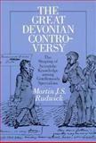 The Great Devonian Controversy : The Shaping of Scientific Knowledge among Gentlemanly Specialists, Rudwick, Martin J. S., 0226731014