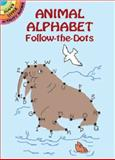 Animal Alphabet Follow-the-Dots, Anna Pomaska, 0486421015