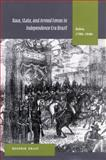 Race, State, and Armed Forces in Independence-Era Brazil, Hendrik Kraay, 0804751013