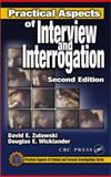 Practical Aspects of Interview and Interrogation, Zulawski, David E. and Wicklander, Douglas E., 0849301017