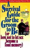 A Survival Guide for the Groom to Be or How Not to Let Sex Become a Fond Memory, Maureen Moss, 0965131017