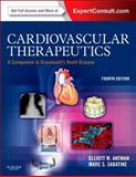 Cardiovascular Therapeutics : A Companion to Braunwald's Heart Disease, Antman, Elliott M., 1455701017
