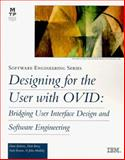 Designing for the User with OVID : Bridging User Interface Desigh And Software Engineering, Roberts, Dave and Berry, Dick, 1578701015