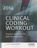 Clinical Coding Workout, with Answers, 2014 Edition 1st Edition