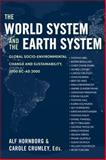 The World System and the Earth System : Global Socioenviromental Change and Sustainability since the Neolithic 3000BC - AD 2000, , 1598741012
