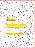 Digital Blur : Creative Practice at the Boundaries of Architecture, Design and Art, Rodgers, Paul, 1907471014