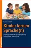 Kinder Lernen Sprache(n) : Alltagsorientierte Sprachforderung in der Kindertagesstatte, Adler, Yvonne, 3170211013