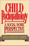 Child Psychopathology, Francis J. Turner, 0029331013