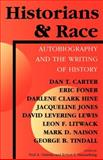 Historians and Race : Autobiography and the Writing of History, , 0253211018