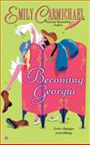 Becoming Georgia, Emily Carmichael, 042519101X