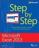 Microsoft® Excel 2013 Step by Step : Build Exactly the Skills You Need. Learn at the Pace You Want., Frye, Curtis D., 0735681015
