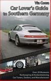 Via Corsa Car Lover's Guide to Southern Germany, Ronald Adams, 0982571011