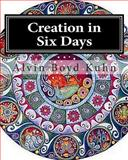 Creation in Six Days, Alvin Kuhn, 1461181011