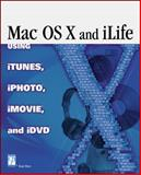 Mac OS X and the ILife Suite Digital Lifestyle, Miser, Brad, 1592001017