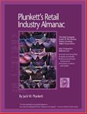 Plunkett's Retail Industry Almanac 2008 : Retail Industry Market Research, Statistics, Trends and Leading Companies, Jack W. Plunkett, 1593921012
