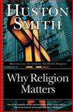 Why Religion Matters, Huston Smith, 0060671025
