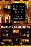 McSorley's Wonderful Saloon, Joseph Mitchell, 0375421025