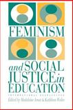 Feminism and Social Justice in Education : International Perspectives, Weiler, Kathleen, 0750701021