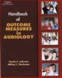 Handbook of Outcomes Measurement in Audiology, Johnson, Carole E. and Danhauer, Jeffrey L., 0769301029