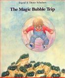 The Magic Bubble Trip, Ingrid Schubert and Dieter Schubert, 0916291022