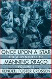 One upon a Star - the Adventures of Manning Draco, Volume 1, Kendell Foster Crossen, 1618271024