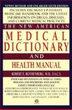 The New American Medical Dictionary and Health Manual, Robert E. Rothenberg, 0452011027