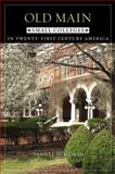 Old Main : Small Colleges in Twenty-First Century America, Schuman, Samuel, 0801891027
