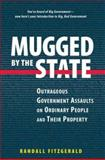 Mugged by the State, Randall Fitzgerald, 0895261022