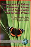 Teachers and the Reform of Elementary Science : Stories of Conversation and Personal Process, Barker, Heidi Bulmahn, 1593111029