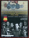 The Military Intervention Corps of the Spanish Blue Division in the German Wehrmacht 1941-1945, Jesus Dolado Esteban and Eduardo Ramos Redondo, 0764331027