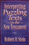 Interpreting Puzzling Texts in the New Testament, Robert H. Stein, 0801021022