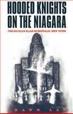 Hooded Knights on the Niagara : The Ku Klux Klan in Buffalo, New York, Lay, Shawn, 0814751024