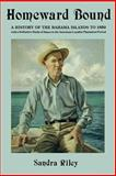 Homeward Bound : A History of the Bahama Islands To 1850, Riley, Sandra, 0966531027