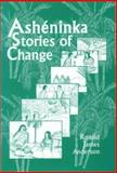 Asheninka Stories of Change, Anderson, Ronald James, 1556711026