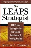 The Leaps Strategist : 108 Proven Strategies for Increasing Investment and Trading Profits, Thomsett, Michael C., 1592801021