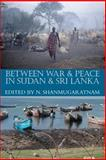 Between War and Peace in Sudan and Sri Lanka : Deprivation and Livelihood Revival, , 1847011020
