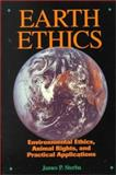 Earth Ethics : Introductory Readings on Environmental Ethics and Animal Rights, , 0024171026