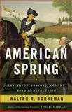 American Spring, Walter R. Borneman, 0316221023